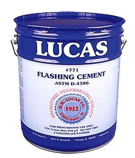 Lucas 771 Flashing Cement, Dry Surface (5G) - Lucas 771 Flashing Cement. Premium Grade Trowelable Flashing Cement for Dry Surfaces. Use to install, repair or rebuild roof flashings. 5-Gallon Pail. Price/Pail. (combustible; Truck shipping only)